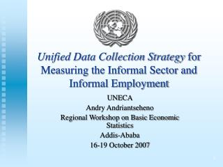 Unified Data Collection Strategy  for Measuring the Informal Sector and Informal Employment