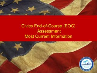 Civics End-of-Course (EOC)  Assessment  Most Current Information
