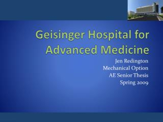 Geisinger Hospital for Advanced  M edicine