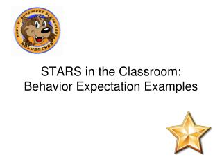 STARS in the Classroom: Behavior Expectation Examples