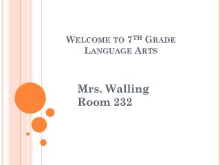 Welcome to 7 th  Grade  Language Arts