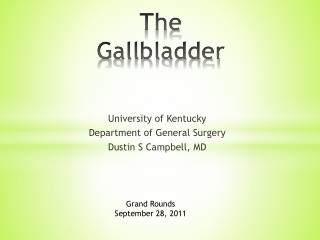The Gallbladder
