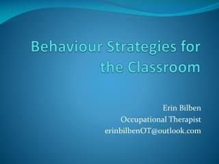 Behaviour  Strategies for the Classroom