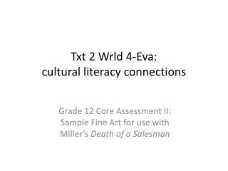 Txt 2  Wrld  4-Eva: cultural literacy connections