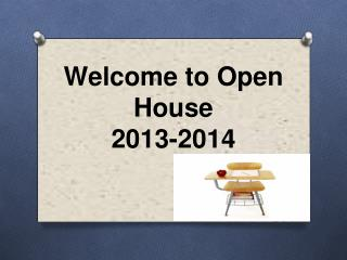 W elcome to Open House  201 3 -201 4