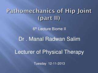 Pathomechanics of Hip Joint (part II)