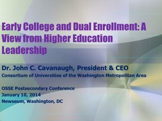 Early College and Dual Enrollment: A View from Higher Education Leadership