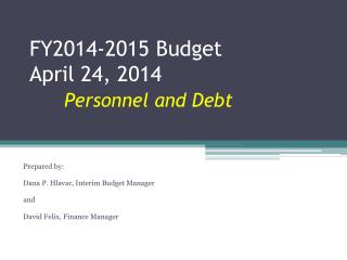 FY2014-2015 Budget April 24, 2014 Personnel and Debt