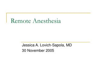 Remote Anesthesia