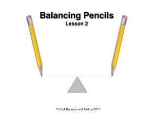 Balancing Pencils Lesson 2