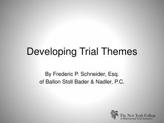 Developing Trial Themes