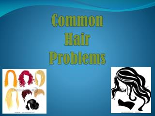 Common  Hair  Problems