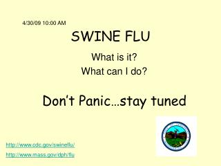 SWINE FLU What is it?