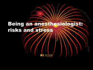 Being an anesthesiologist: risks and stress