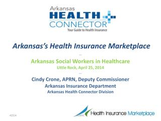 Arkansas's  Health Insurance Marketplace ***** Arkansas Social Workers in Healthcare