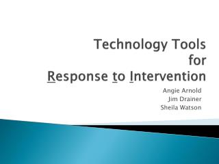 Technology Tools  for  R esponse  t o  I ntervention
