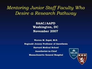 Mentoring Junior Staff Faculty Who Desire a Research Pathway SAAC/AAPD Washington, DC November 2007
