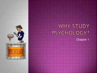Why Study  PsyChology ?