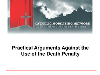 Practical Arguments Against the  Use of the Death Penalty