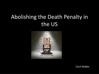 Abolishing the Death Penalty in the US