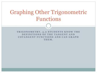 Graphing Other Trigonometric Functions