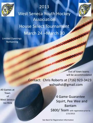 2013 West Seneca Youth Hockey Association  House Select Tournament March 24 –March 30