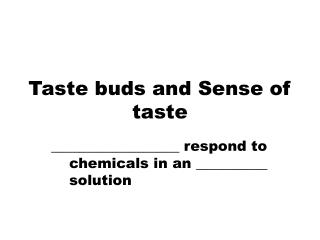Taste buds and Sense of taste