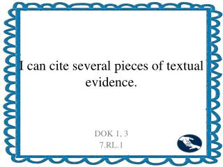 I can cite several pieces of textual evidence.
