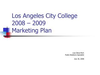 Los Angeles City College  2008 – 2009 Marketing Plan