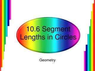 10.6  Segment Lengths in Circles