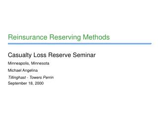 Reinsurance Reserving Methods