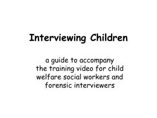 Interviewing Children