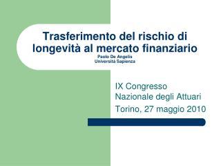Trasferimento del rischio di longevità al mercato finanziario Paolo De Angelis Università Sapienza