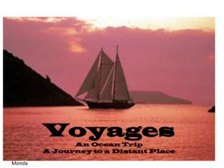 Voyages An Ocean Trip A Journey to a Distant Place