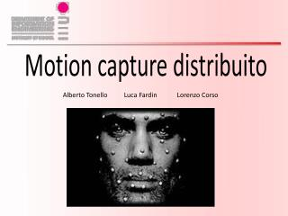 Motion capture  distribuito