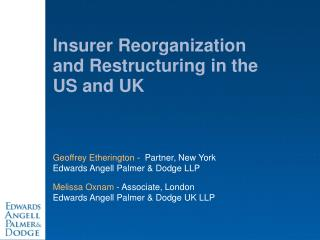 Insurer Reorganization and Restructuring in the US and UK
