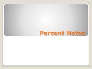 Percent Notes
