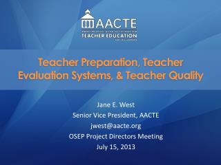 Teacher Preparatio n, Teacher Evaluation Systems, & Teacher Quality