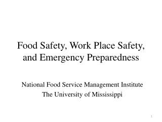 Food Safety, Work Place Safety, and Emergency Preparedness