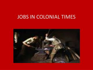 JOBS IN COLONIAL TIMES