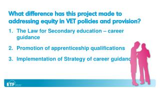 The Law for Secondar y  education  – career guidance Promotion of apprenticeship qualifications
