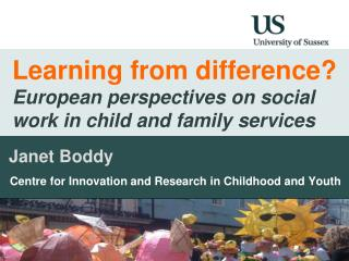 Learning from difference?  European perspectives on social work in child and family  services