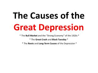 The Causes of the  Great Depression