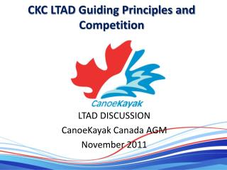 CKC LTAD Guiding Principles and   Competition