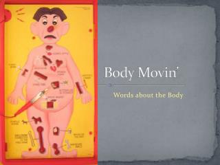 Body Movin '
