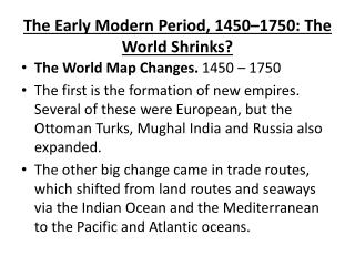 The  Early Modern Period, 1450–1750: The World  Shrinks?