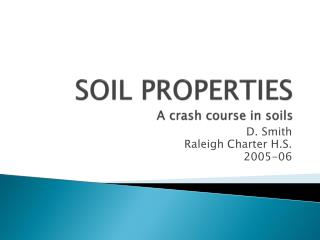 SOIL PROPERTIES A crash course in soils