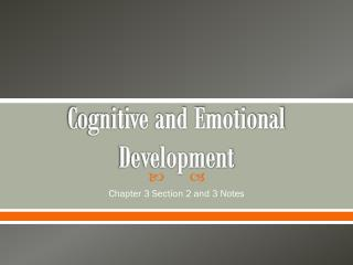 Cognitive and Emotional Development