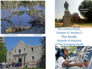 The United States, Chapter 9, Section 2 The South , Growth of Industry of The Changing South