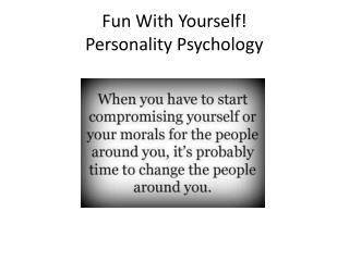 Fun With Yourself! Personality Psychology